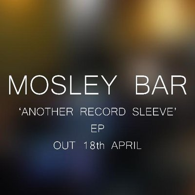 Mosley Bar – Debut EP  'Another Record Sleeve'