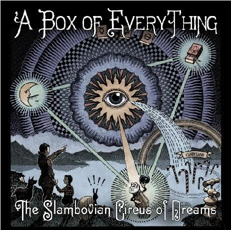 The Slambovian Circus of Dreams – New Album 'A Box of Everything' – UK Tour June 2016