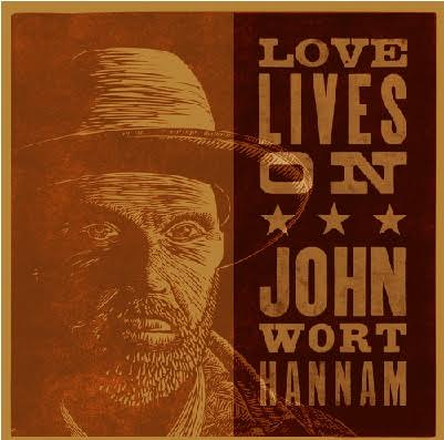 John Wort Hannam – UK Tour Dates June & July 2016 – 'Love Lives On' Album