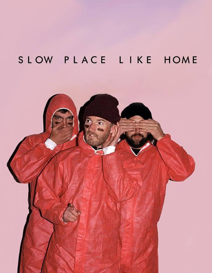 Slow Place Like Home